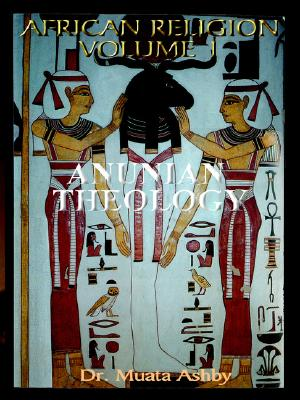 Image for African Religion Vol. 1, Anunian Theology and the Philosophy of Ra