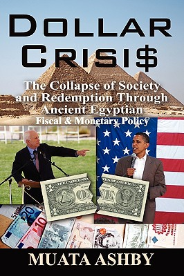 Image for Dollar Crisis: The Collapse of Society and Redemption Through Ancient Egyptian Monetary Policy