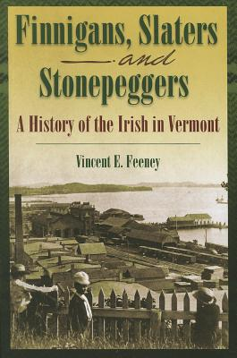 FINNIGANS  SLATERS  AND STONEPEGGERS, VINCENT E. FEENEY