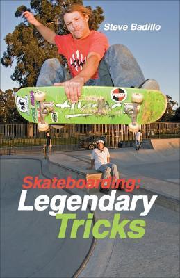 Skateboarding: Legendary Tricks, Badillo, Steve