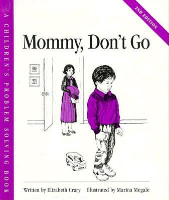 Image for Mommy, Don't Go (Childrens Problem Solving Series)