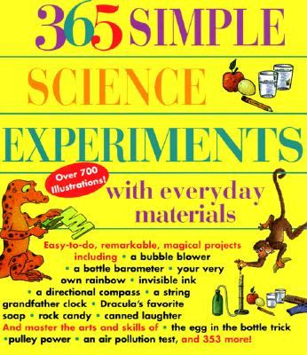 365 Simple Science Experiments with Everyday Materials, Churchill, E. Richard; Loeschnig, Louis V.; Mandell, Muriel; Zweifel, Frances [Illustrator]