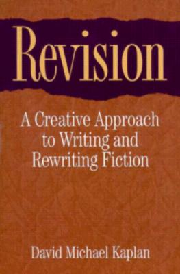 Image for Revision: A Creative Approach to Writing and Rewriting Fiction