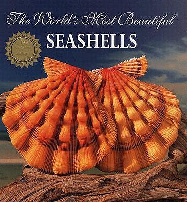 The World's Most Beautiful Seashells (Worlds Most Series), Carmichael, Pele; Hill, Leonard; Carmichael, Peter
