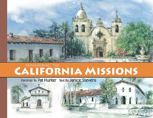 Remembering the California Missions, Stevens, Janice