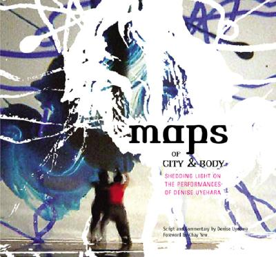 Image for Maps Of City And Body: Shedding Light On The Performances Of Denise Uyehara