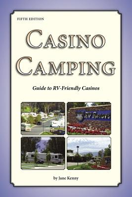 Image for Casino Camping - Guide to RV-Friendly Casinos - 5th Edition