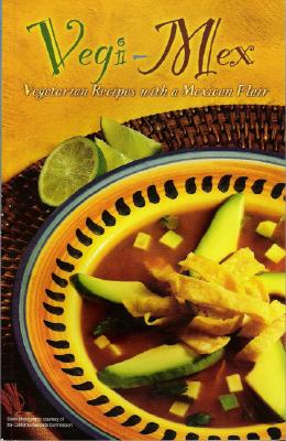 Image for Vegi-Mex: Vegetarian Mexican Recipes (Cookbooks and Restaurant Guides)