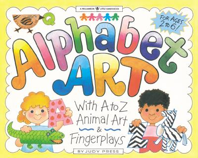 Image for Alphabet Art: With A-Z Animal Art and Fingerplays (Williamson Little Hands Series)