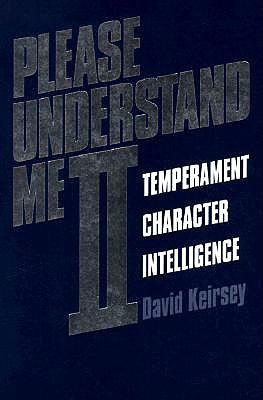 Please Understand Me II: Temperament, Character, Intelligence, David Keirsey