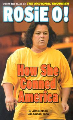 Image for Rosie O! How She Conned America