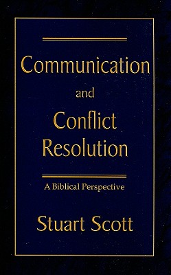 Image for Communication and Conflict Resolution: A Biblical Perspective