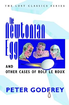 Image for The Newtonian Egg and Other Cases of Rolf Le Roux