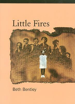 Little Fires, Beth Bentley