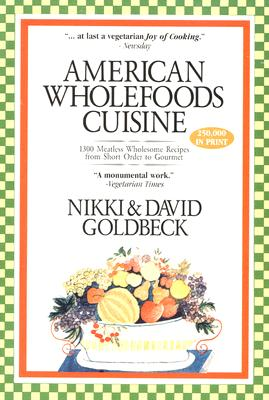 American Wholefoods Cuisine, Nikki Goldbeck; David Goldbeck
