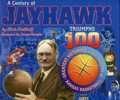 Image for CENTURY OF JAYHAWK TRIUMPHS : THE 100