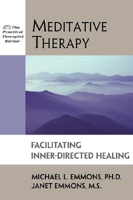 Image for Meditative Therapy: Facilitating Inner-Directed Healing (Practical Therapist)