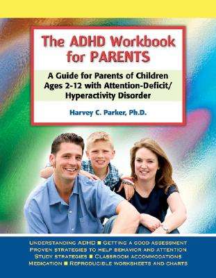 Image for The ADHD Workbook for Parents: A Guide for Parents of Children Ages 2?12 with Attention-Deficit/Hyperactivity Disorder