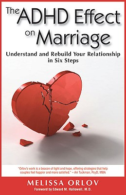 Image for The ADHD Effect on Marriage: Understand and Rebuild Your Relationship in Six Steps