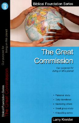 Image for The Great Commission (Biblical Foundation Series)