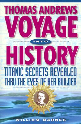 VOYAGE INTO HISTORY, ANDREWS, THOMAS