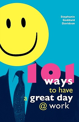 Image for 101 Ways to Have a Great Day at Work