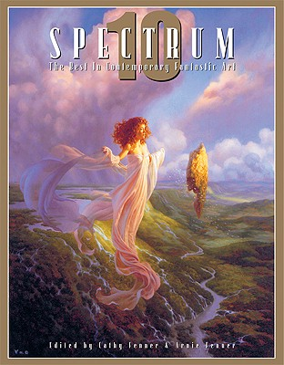 Spectrum 10: The Best in Contemporary Fantastic Art, Fenner, Cathy; Fenner, Arnie (editors)