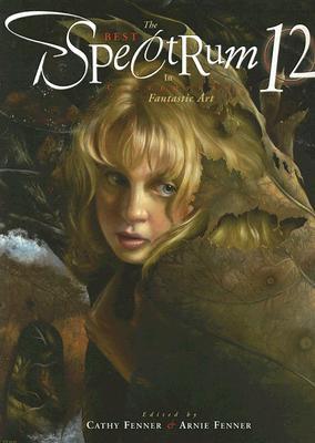 Image for 0: Spectrum 12: The Best in Contemporary Fantastic Art (SPECTRUM (UNDERWOOD BOOKS))