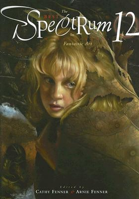 Image for SPECTRUM 12: THE BEST IN CONTEMPORARY FANTASTIC ART
