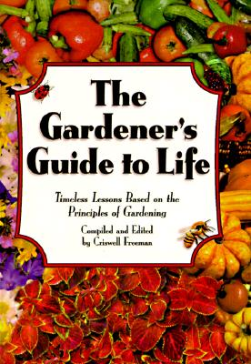 Gardener's Guide to Life, The, Freeman, Crisswell
