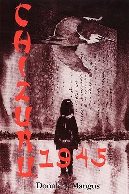 Chizuru 1945, Mangus, Donald J.
