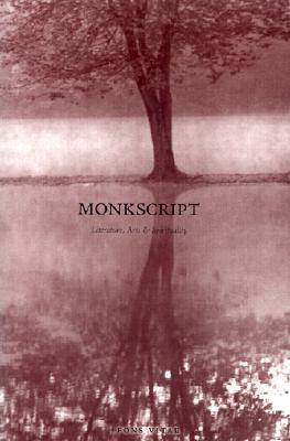 Monkscript : Literature, Arts & Spirituality, Bernadette Dieker, ed.