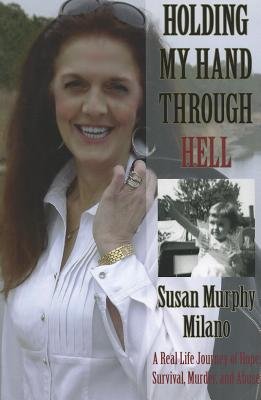 Holding My Hand Through Hell, Susan Murphy Milano