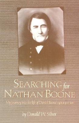 Image for Searching for Nathan Boone: My Journey into the Life of Daniel Boone's Youngest Son
