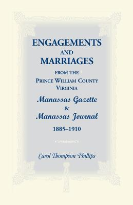 Image for Engagements and Marriages from the Prince William County, Virginia Manassas Gazette and Manassas Journal, 1885-1910