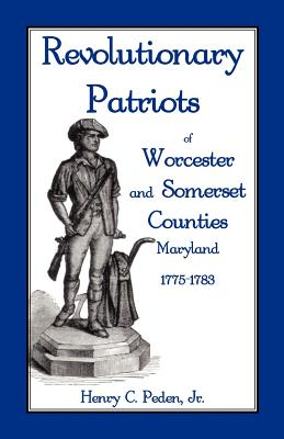 Image for Revolutionary Patriots of Worcester and Somerset Counties, Maryland, 1775-1783