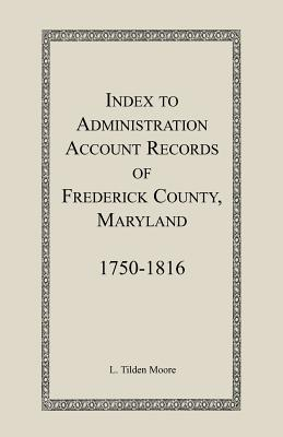Image for Index to Administration Accounts of Frederick County, 1750-1816 (Maryland)