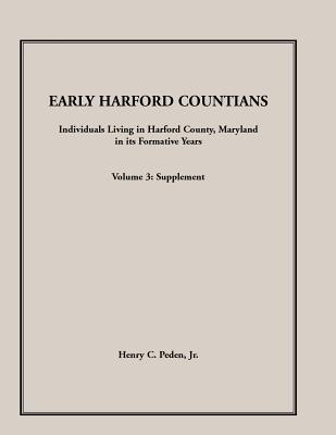 Image for Early Harford Countians. Volume 3: Supplement.  Individuals Living in Harford County, Maryland in its Formative Years