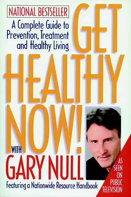 Image for GET HEALTHY NOW COMPLETE GUIDE TO PREVENTION, TREATMENT AND HEALTHY LIVING
