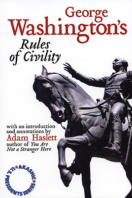 George Washington's Rules of Civility, George Washington; Haslett, Adam
