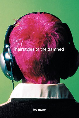 Hairstyles of the Damned (Punk Planet Books), Meno, Joe