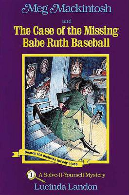 Image for Meg Mackintosh and the Case of the Missing Babe Ruth Baseball - title #1: A Solve-It-Yourself Mystery (1) (Meg Mackintosh Mystery series)