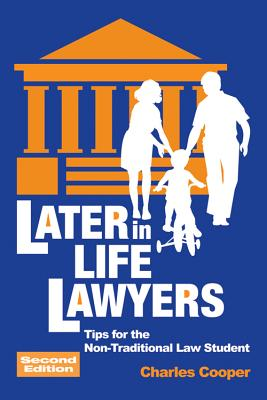 Image for Later-in-Life Lawyers (2nd Ed.): Tips for the Non-Traditional Law Student