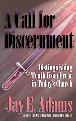 Image for A Call for Discernment: Distinguishing Truth from Error in Today's Church