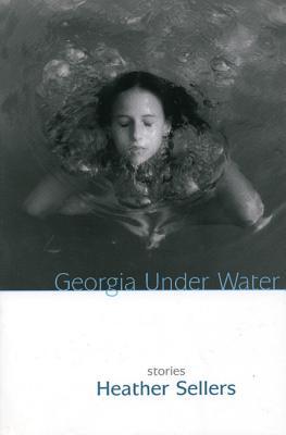 Georgia Under Water, Heather Sellers
