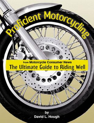 Image for Proficient Motorcycling: The Ultimate Guide to Riding Well
