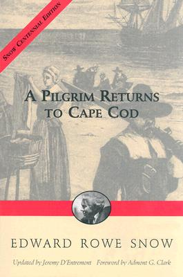 PILGRIM RETURNS TO CAPE COD, EDWARD R. SNOW