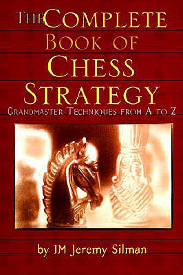 Complete Book Of Chess Strategy, Silman, Jeremy