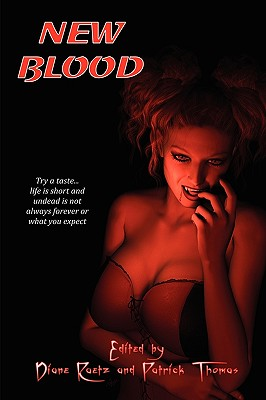 New Blood, Jonathan Maberry; Neal Levin; William H. Horner III; Terri Osborne; Hildy Silverman; T. L. Randleman; Bernie Mojzes; K.T. Pinto