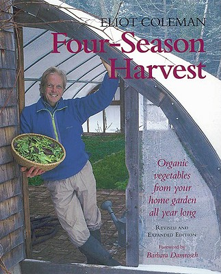 Image for Four-season Harvest: Organic Vegetables from Your Home Garden All Year Long